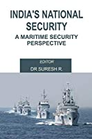 India's National Security: A Maritime Security Perspective