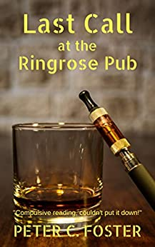 Last Call at the Ringrose Pub by [Peter C. Foster]