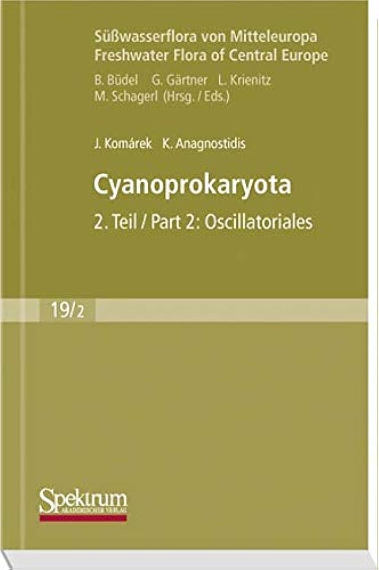遠近法困惑したリクルートCyanoprokaryota 2. Teil/Part 2: Oscillatoriales (German Edition): Suesswasserflora von Mitteleuropa Freshwater Flora of Central Europe