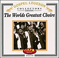 World's Greatest Choirs