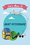 Let s Move To Saint Petersburg: Personalized Notebook for Traveller who Trip to Saint Petersburg, Journal Diary Travel Notebook, Saint Petersburg ... Notebook Gift For Saint Petersburg lovers
