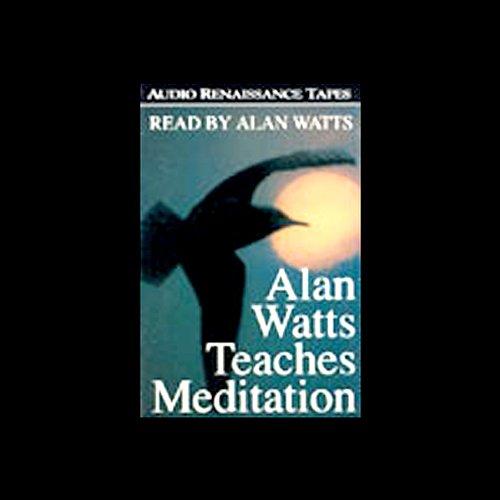 Alan Watts Teaches Meditation audiobook cover art