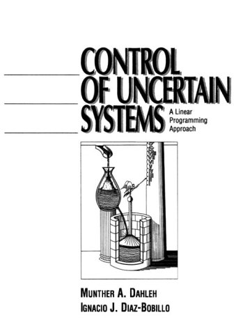 Control of Uncertain Systems: A Linear Programming Approach