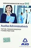 Auxiliar Administrativo/a del Servicio Andaluz de Salud. Test del temario específico y casos prácticos: AUXILIAR ADMINISTRATIVO DEL SAS TEST-C.P.