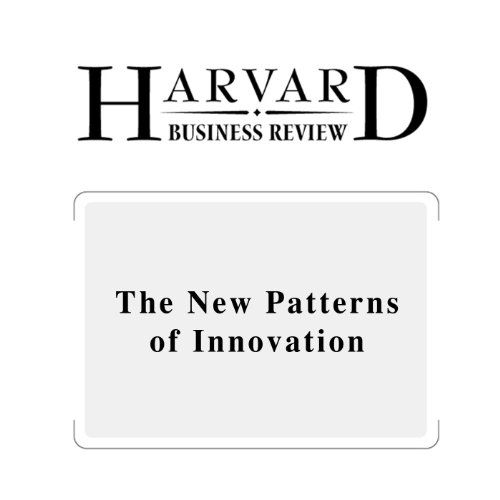 The New Patterns of Innovation (Harvard Business Review) audiobook cover art