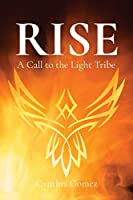 Rise: A Call to the Light Tribe