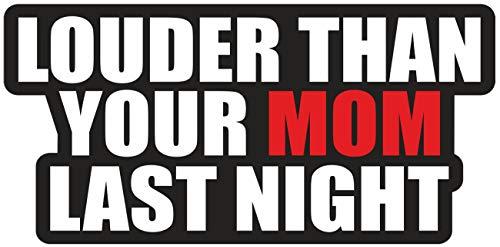 Aufkleber Louder Than Your mom Last Night (wetterfest)