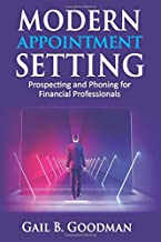 Modern Appointment Setting: Prospecting and Phoning for Financial Professionals