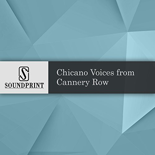 Chicano Voices from Cannery Row audiobook cover art