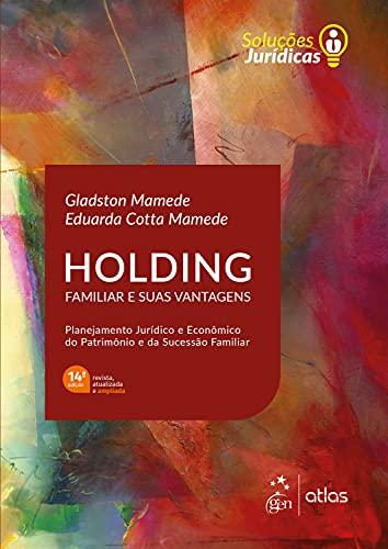 Série Soluções Jurídicas: Holding Familiar e suas Vantagens