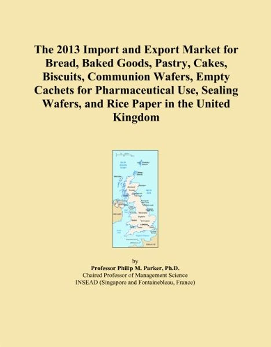 The 2013 Import and Export Market for Bread, Baked Goods, Pastry, Cakes, Biscuits, Communion Wafers, Empty Cachets for Pharmaceutical Use, Sealing Wafers, and Rice Paper in the United Kingdom