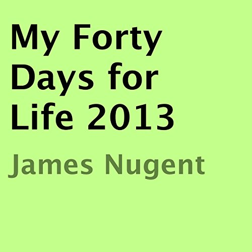 My Forty Days for Life 2013 audiobook cover art