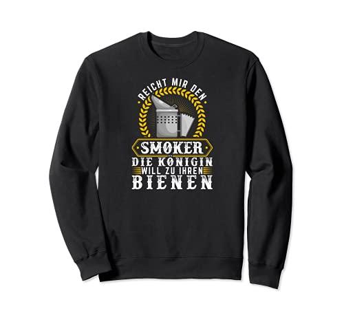 Reicht Mir Den Smoker Königin Bienen Imkerin Sweatshirt