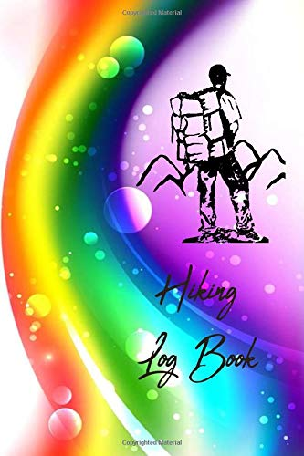 HIKING LOG BOOK: Hope of the Rainbow- 120 Pages Journal Logbook, Complete Notebook Record of Your Hikes. Ideal for Walkers, Hikers and Those Who Love Hiking