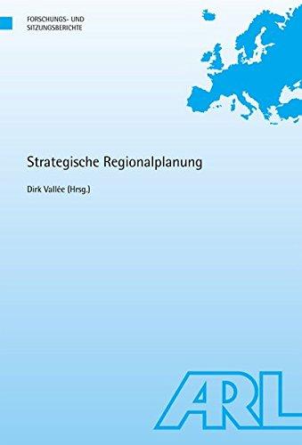 Strategische Regionalplanung (Forschungs- und Sitzungsberichte der ARL)