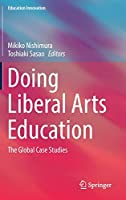 Doing Liberal Arts Education: The Global Case Studies (Education Innovation Series)