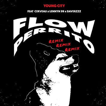Flow Perrito (feat. Young City, Lennyn 99 & Daverzzz)