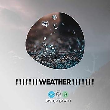 ! ! ! ! ! ! ! Weather ! ! ! ! ! ! !