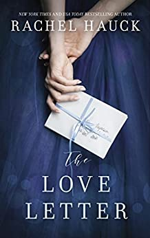 The Love Letter: New from the New York Times bestselling author of The Wedding Dress by [Rachel Hauck]