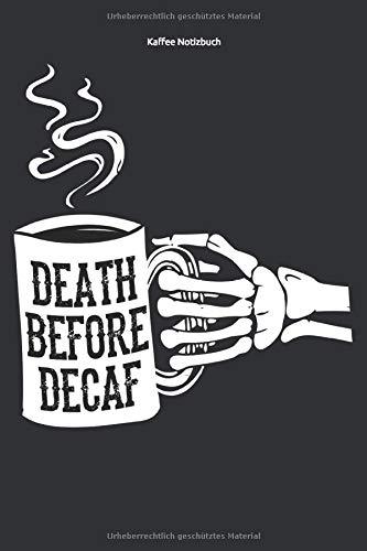 Kaffee Notizbuch: Ein perfektes Geschenk für Kaffee Trinker und Koffein Süchtige