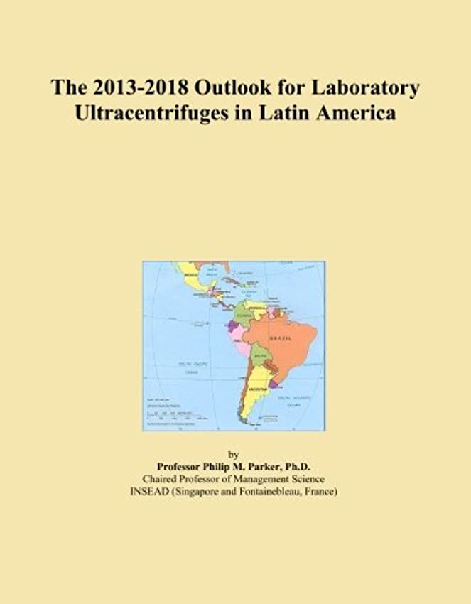 The 2013-2018 Outlook for Laboratory Ultracentrifuges in Latin America