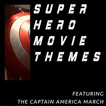 Superhero Movie themes Featuring The Captain America March