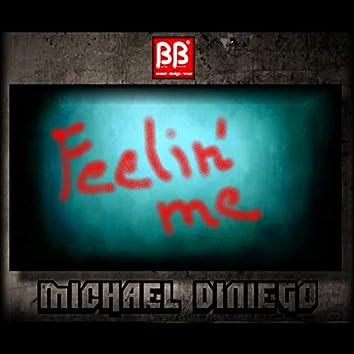 Feelin' Me