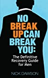 Best Breakup Books - No Breakup Can Break You: The Definitive Recovery Review