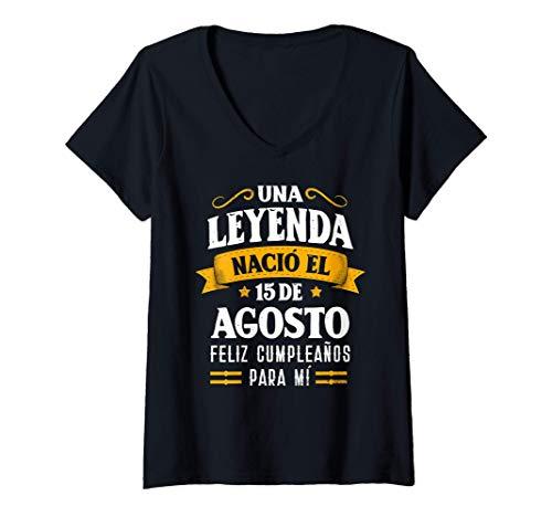 Mujer Leyenda Nació 15 Agosto Cumpleaños 15th August birthday Camiseta Cuello V