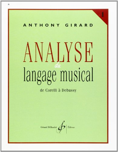 Analyse du Langage Musical Volume 1 : de Corelli a Debussy