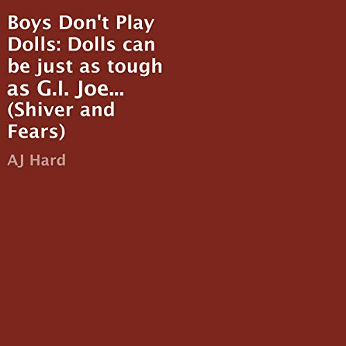 Boys Don't Play Dolls: Shiver and Fears, Book 8