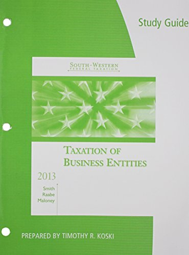 Study Guide for Smith/Raabe/Maloney's South-Western Federal Taxation 2013: Taxation of Business Entities, 16th
