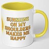 Funny Coffee Cup Sunshine mug! Sunshine On My Shoulders...
