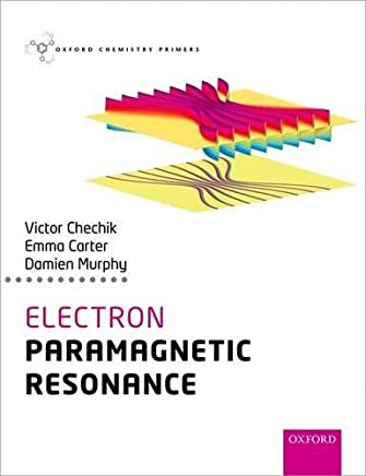 Electron Paramagnetic Resonance (Oxford Chemistry Primers) by Victor Chechik (2016-07-14)