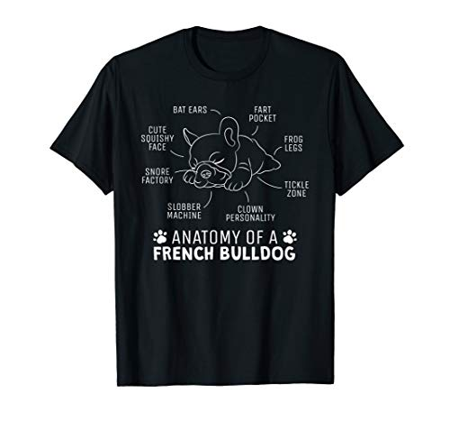 Funny Frenchie Clothes Gift - Anatomy Of A French Bulldog T-Shirt