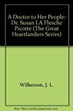 A Doctor to Her People: Dr. Susan LA Flesche Picotte (The Great Heartlanders Series)