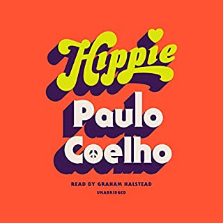 Hippie                   By:                                                                                                                                 Paulo Coelho,                                                                                        Eric M. B. Becker - translator                               Narrated by:                                                                                                                                 Graham Halstead                      Length: 7 hrs and 52 mins     138 ratings     Overall 4.3