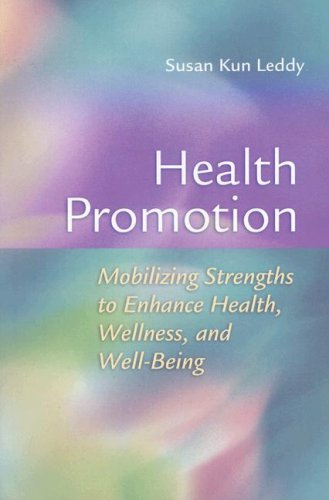 Health Promotion: Mobilizing Strengths to Enhance Health, Wellness, and Well-being
