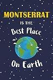 Montserrat Is The Best Place On Earth: Montserrat Souvenir Notebook