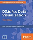 D3.js 4.x Data Visualization - Third Edition: Learn to visualize your data with JavaScript