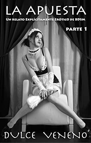 La Apuesta - Parte 1: Un Relato Explícitamente Erótico de BDSM