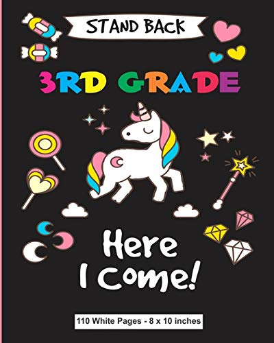 Stand Back 3rd Grade Here I Come 110 White Pages 8x10 inches: Black Unicorn Diary Composition Journal Notebook - For Teens Boys Girls Students ... Ruled Lined Pages - Back to School Gift