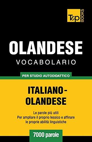 Vocabolario Italiano-Olandese per studio autodidattico - 7000 parole