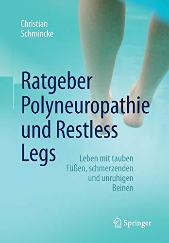 Ratgeber Polyneuropathie und Restless Legs: Leben mit tauben Füßen, schmerzenden und unruhigen Beinen