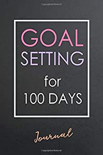 Goal Setting for 100 Days Journal: Daily Planner (100 Days) & Blank calendar (4 months) for to achieve your destination, s...