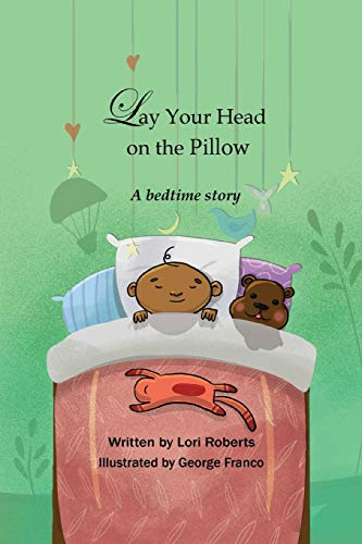 Lay Your Head on the Pillow: A Bedtime Story