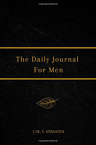 The Daily Journal For Men: 365 Questions To Deepen Self-Awareness (Journals for Men to Write in)