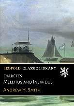 Diabetes. Mellitus and Insipidus