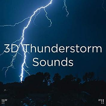 "!!"" 3D Thunderstorm Sounds ""!!"