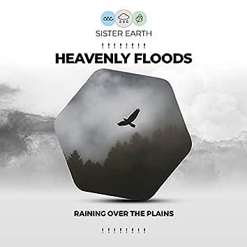 ! ! ! ! ! ! ! ! Heavenly Floods Raining Over the Plains ! ! ! ! ! ! ! !